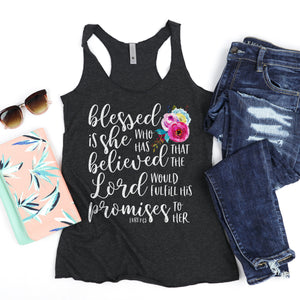 Blessed is She Who Has Believed Racerback Tank Top - Bella Faith - Christian Shirts for Women - Women's Faith Based Apparel - Christian Clothing for Women - Christian Jewelry and Gifts for Women - Trendy Christian Tees