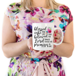 Blessed is She Who Has Believed Coffee Mug - Bella Faith - Christian Shirts for Women - Women's Faith Based Apparel - Christian Clothing for Women - Christian Jewelry and Gifts for Women - Trendy Christian Tees