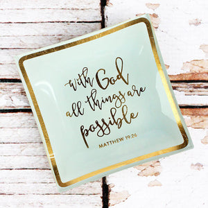'With God All Things are Possible' Glass Trinket Tray - Bella Faith - Christian Shirts for Women - Women's Faith Based Apparel - Christian Clothing for Women - Christian Jewelry and Gifts for Women - Trendy Christian Tees