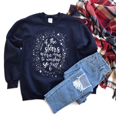If the Stars Were Made to Worship So Will I Sweatshirt - Bella Faith - Christian Shirts for Women - Women's Faith Based Apparel - Christian Clothing for Women - Christian Jewelry and Gifts for Women - Trendy Christian Tees