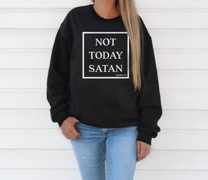 Not Today Satan Sweatshirt - Bella Faith - Christian Shirts for Women - Women's Faith Based Apparel - Christian Clothing for Women - Christian Jewelry and Gifts for Women - Trendy Christian Tees
