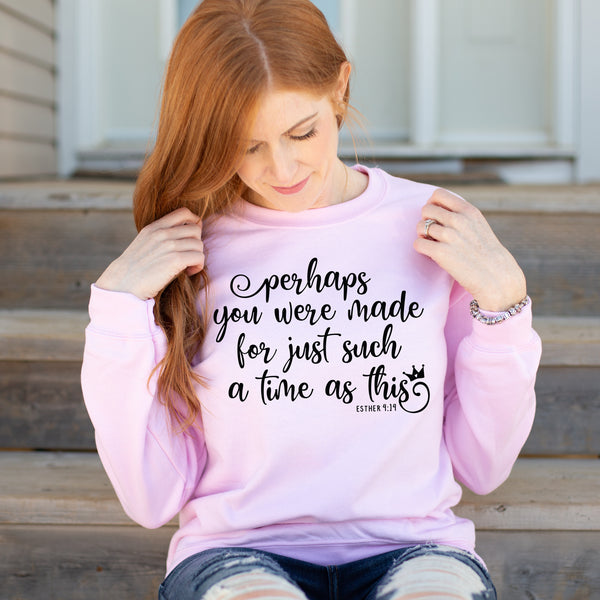 Perhaps You Were Made For Such a Time As This Sweatshirt - Bella Faith - Christian Shirts for Women - Women's Faith Based Apparel - Christian Clothing for Women - Christian Jewelry and Gifts for Women - Trendy Christian Tees