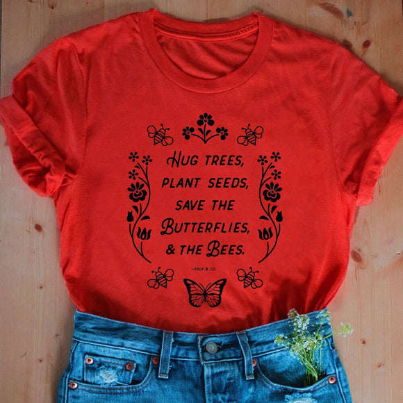 Hug Trees plant Seeds Slogan Graphic T-Shirt Stylish Casual Funny Butterflies Bees Graphic Camisetas Aesthetic Trendy flower Top
