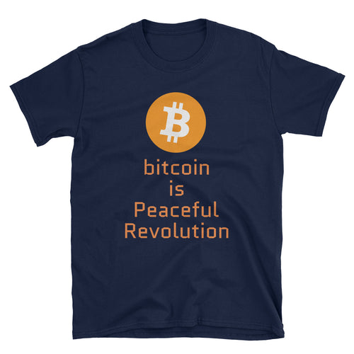 Bitcoin is Peaceful Revolution Short-Sleeve Unisex T-Shirt