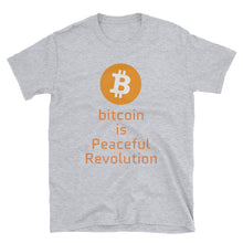 Load image into Gallery viewer, Bitcoin is Peaceful Revolution Short-Sleeve Unisex T-Shirt