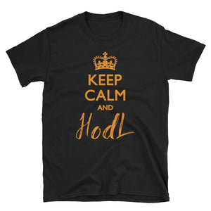 Keep Calm And HOLD Short-Sleeve Unisex T-Shirt