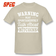 Load image into Gallery viewer, Warning Spontaneously Talk About Bitcoins Cryptocurrency T Shirt Men New Arrival Short Sleeve T-Shirts O-Neck 100% Cotton Tees