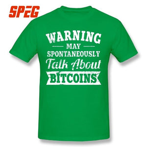 Warning Spontaneously Talk About Bitcoins Cryptocurrency T Shirt Men New Arrival Short Sleeve T-Shirts O-Neck 100% Cotton Tees