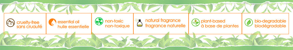 Cruelty-Free, Essential Oil, Non-Toxic, Natural Fragrance, Bio-Degradable.