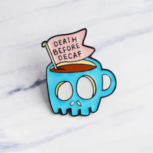 Load image into Gallery viewer, Death Before Decaf Lapel Pin Badge