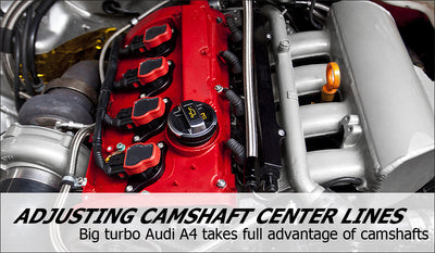 Adjusting camshaft center lines on a big turbo Audi