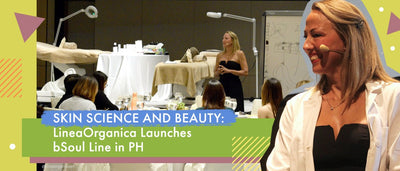 Skin Science and Beauty: LineaOrganica Launches bSoul Line in PH