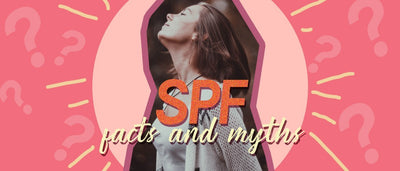 Facts and Myths that you need to know about SPF!