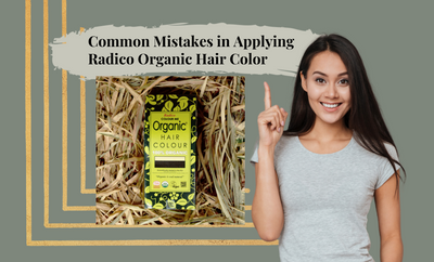 Common Mistakes in Applying Radico Organic Hair Color