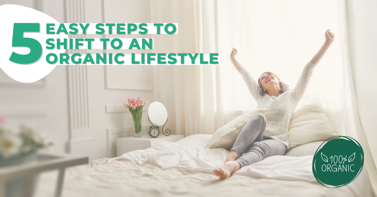 5 Easy Step To Shift to an Organic Lifestyle