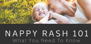 Nappy Rash 101 | What You Need To Know...