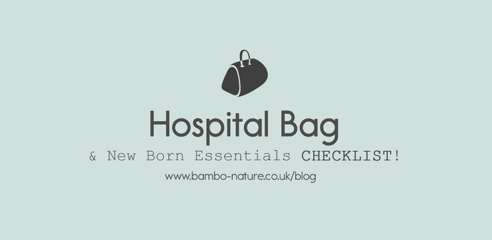 Hospital Bag Checklist & Newborn Essentials by Bambo Nature