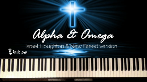 Alpha and Omega - Israel Houghton (members only) - Kingdom Music Training Center Pro