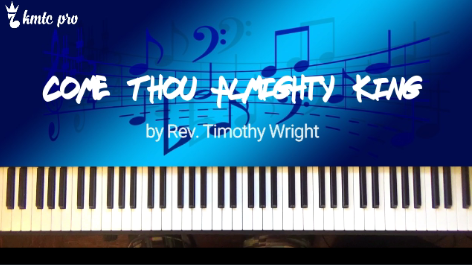 Come Thou Almighty King - Rev. Timothy Wright - Kingdom Music Training Center Pro