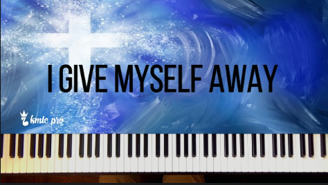 I Give Myself Away - William McDowell version - members only - Kingdom Music Training Center Pro