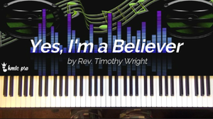 Yes I'm a Believer - Rev. Timothy Wright (members only) - Kingdom Music Training Center Pro