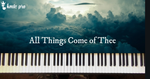All Things Come of Thee - choral response (members only) - Kingdom Music Training Center Pro