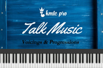 Talk Music - Voicings and Progressions (members only)