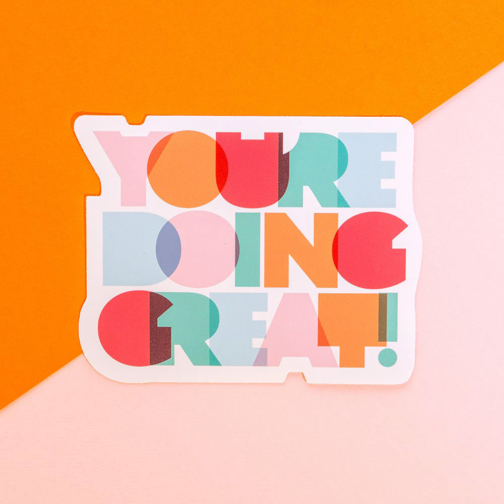 Vinyl Sticker – You're Doing Great! - The Happy Colour Shop