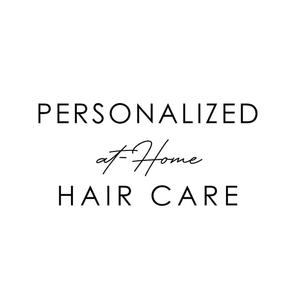 Personalized at-Home Hair Care