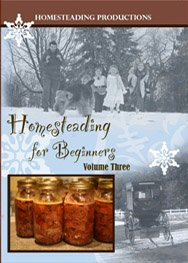 Homesteading for Beginners Volume Three