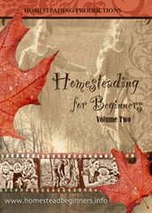 Homesteading for Beginners Volume Two