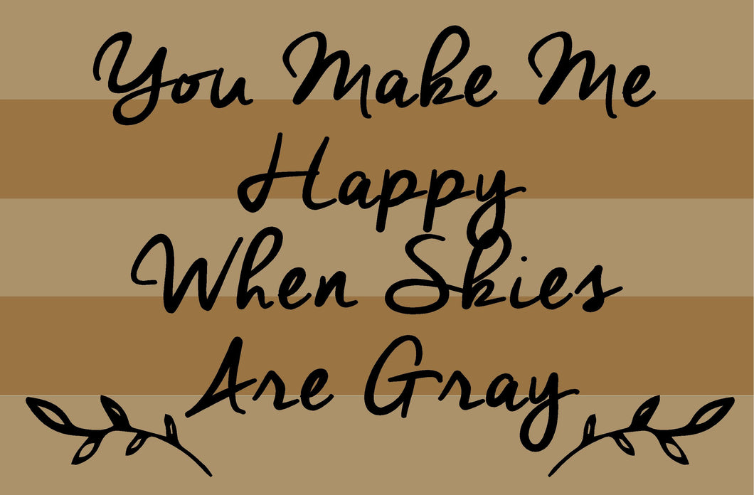 You Make Me Happy - Gray Skies