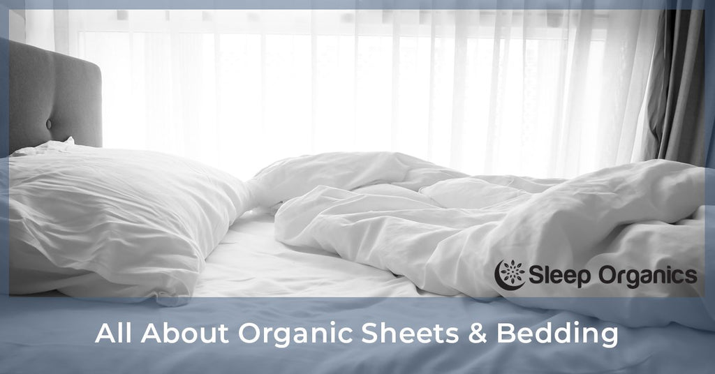All About Organic Sheets & Bedding