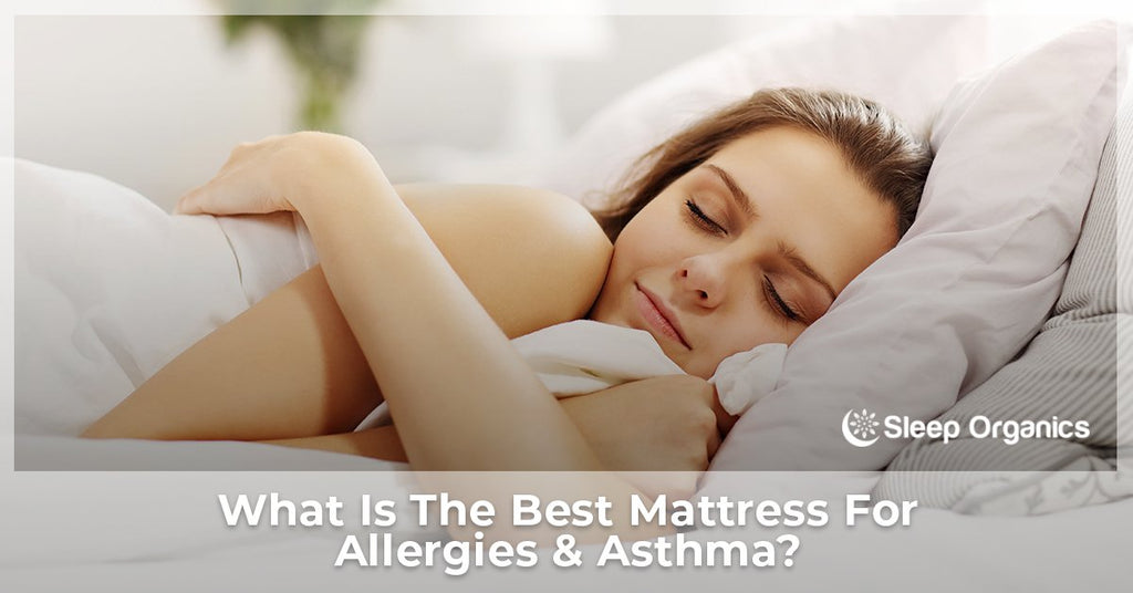 What Is The Best Mattress For Allergies & Asthma?