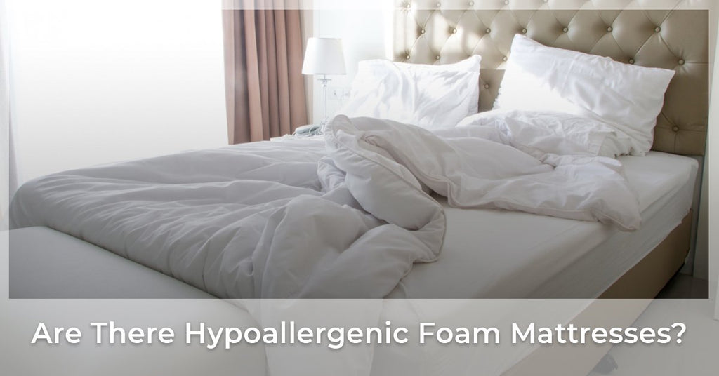 Are There Hypoallergenic Foam Mattresses?