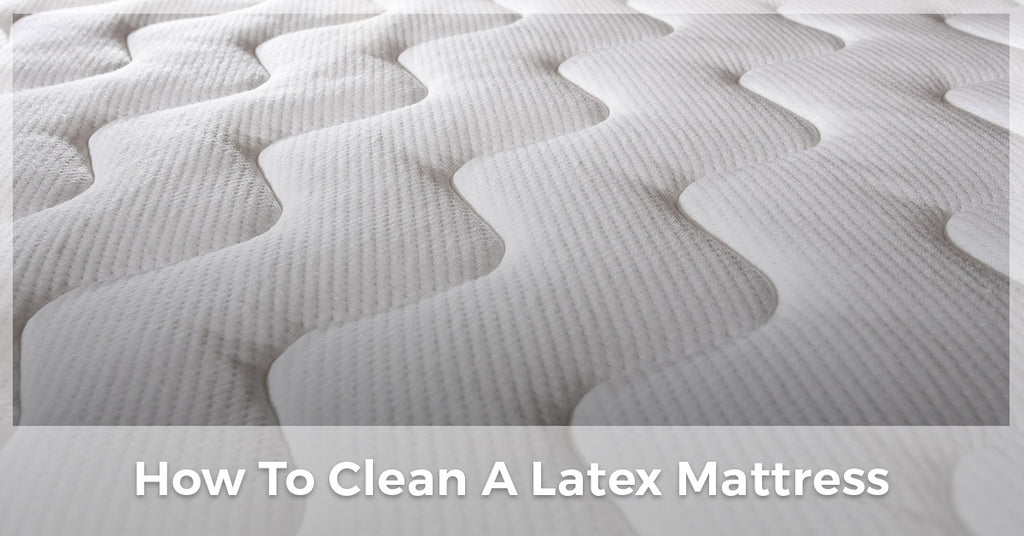 How To Clean A Latex Mattress