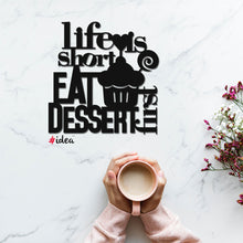 Load image into Gallery viewer, Life is short eat desert first