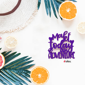 Make today an adventure Magnet