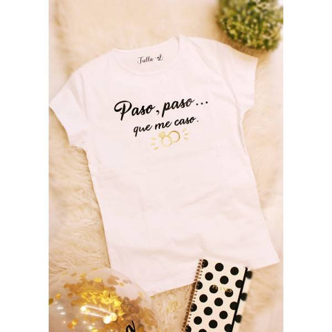 "CAMISETA ""PASO, PASO, QUE ME CASO"" - Be Love"