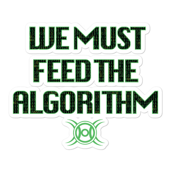 We Must Feed The Algorithm Stickers