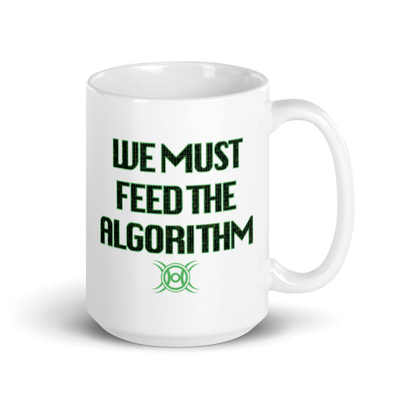 We Must Feed The Algorithm