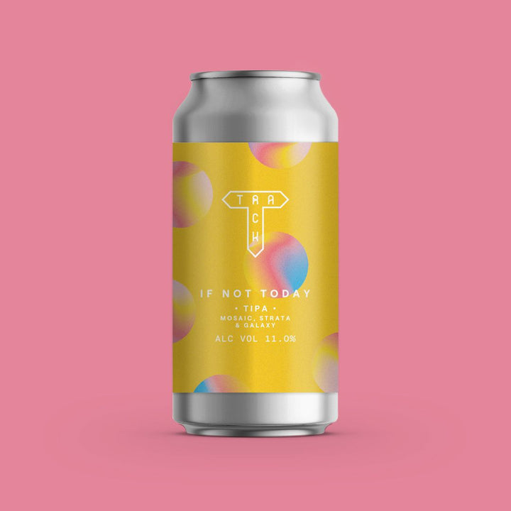 If Not Today | TIPA | 11%