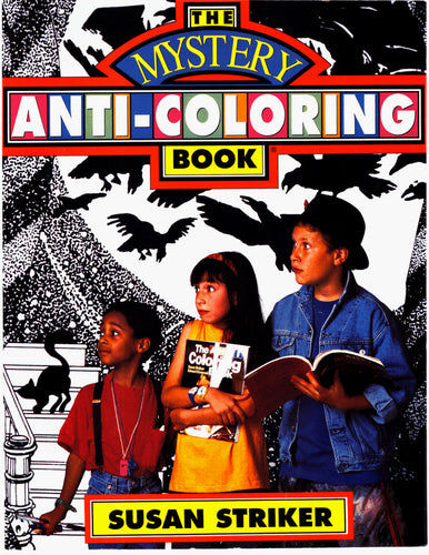 The Mystery Anti-Coloring Book®
