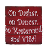ON DASHER...ON MASTERCARD AND VISA WOOD SIGN