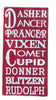 DASHER DANCER PRANCER VIXEN COMET CUPID DONNER BLITZEN RUDOLPH WOOD SIGN