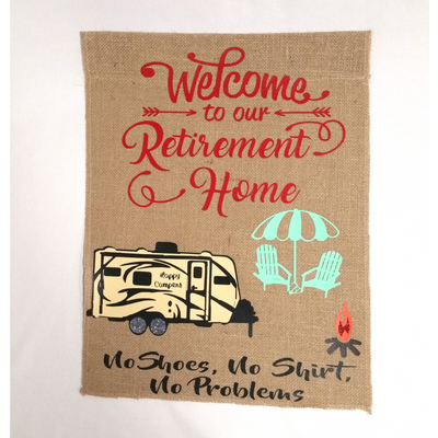 WELCOME TO OUR RETIREMENT HOME CAMPING FLAG