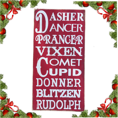 Wood Sign - Dasher Dancer Prancer Vixen Comet Cupid Donner Blitzen Rudolph