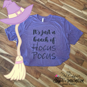 Shirt - Short Sleeve T-Shirt - It's Just A Bunch of Hocus Pocus