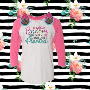 Raglan Shirt - Bloom Where You Are Planted Flowers and Butterfly
