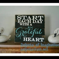 Wood Sign - Start Each Day With A Grateful Heart